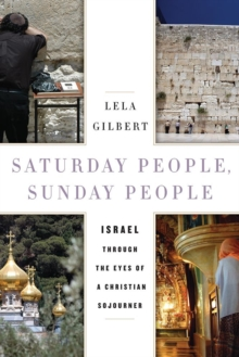Saturday People, Sunday People : Israel through the Eyes of a Christian Sojourner, Hardback Book