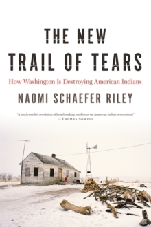The New Trail of Tears : How Washington Is Destroying American Indians, Hardback Book