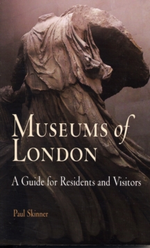 Museums of London : A Guide for Residents and Visitors, Paperback Book