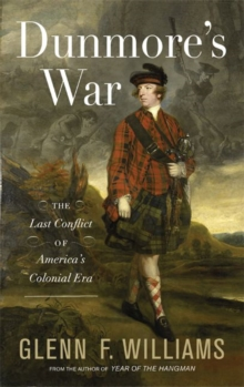Dunmore's War : The Last Conflict of America's Colonial Era, Hardback Book