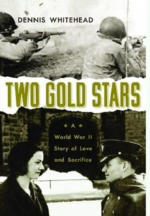 Two Gold Stars : A World War II Story of Love and Sacrifice, Hardback Book