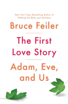 The First Love Story : Adam, Eve, and Us, Hardback Book