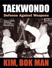 Taekwondo : Defense Against Weapons, Paperback Book