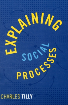 Explaining Social Processes, Paperback / softback Book