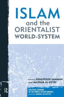Islam and the Orientalist World-system, Paperback / softback Book