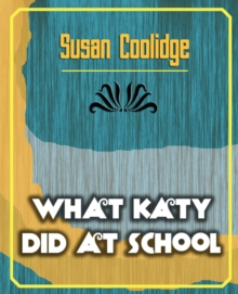 What Katy Did at School, Paperback / softback Book