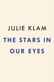 The Stars In Our Eyes : The Famous, the Infamous, and Why We Care Way Too Much About Them, Hardback Book