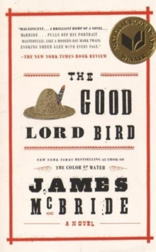 The Good Lord Bird : A Novel, Paperback Book