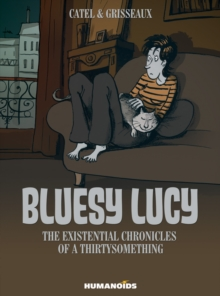 Bluesy Lucy : The Existential Chronicles of a Thirtysomething, Hardback Book