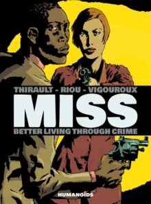 Miss: Better Living Through Crime, Hardback Book
