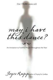May I Have This Dance : An Invitation to Faithful Prayer Throughout the Year, Paperback / softback Book