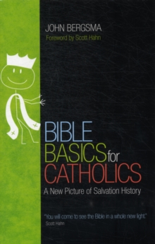 Bible Basics for Catholics : A New Picture of Salvation History, Paperback / softback Book
