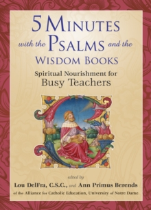5 Minutes with the Psalms and the Wisdom Books : Spiritual Nourishment for Busy Teachers, Paperback / softback Book