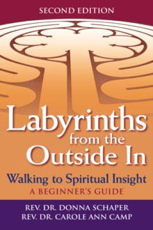 Labyrinths Form the Outide in : Walking to Spiritual Insight - a Beginners Guide, Paperback / softback Book