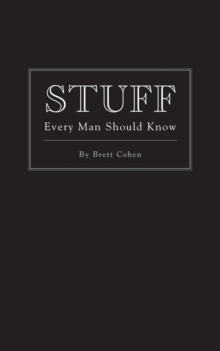 Stuff Every Man Should Know, Hardback Book