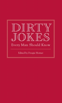 Dirty Jokes Every Man Should Know, Hardback Book