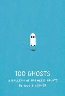 100 Ghosts : A Gallery of Harmless Haunts, EPUB eBook