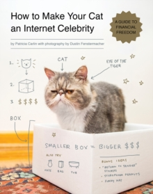 How To Make Your Cat An Internet Celebrity, Paperback / softback Book