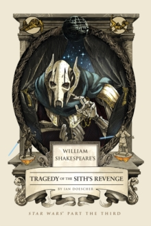 William Shakespeare's Tragedy of the Sith's Revenge, Hardback Book