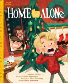 Home Alone : The Classic Illustrated Storybook, Hardback Book