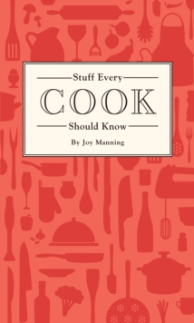 Stuff Every Cook Should Know, Hardback Book