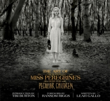 The Art of Miss Peregrine's Home for Peculiar Children : The Art of the Film, Hardback Book