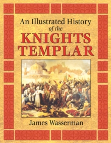 An Illustrated History of the Knights Templar, Paperback Book