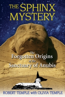Sphinx Mystery : The Forgotten Origins of the Sanctuary of Anubis, Paperback / softback Book