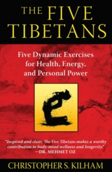 Five Tibetans : Five Dynamic Exercises for Health, Energy,  and Personal Power, Paperback Book