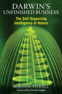 Darwin's Unfinished Business : The Self-Organizing Intelligence of Nature, EPUB eBook