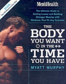"""Men's Health"" : The Body You Want in the Time You Have, Paperback Book"