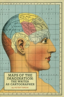 Maps of the Imagination : The Writer as Cartographer, Paperback / softback Book