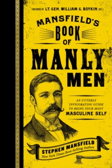 Mansfield's Book of Manly Men : An Utterly Invigorating Guide to Being Your Most Masculine Self, Hardback Book