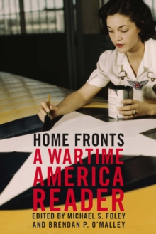 Home Fronts : A Wartime America Reader, Paperback / softback Book