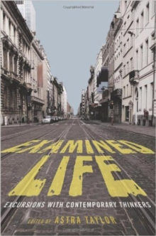 Examined Life : Excursions with Contemporary Thinkers, Paperback / softback Book