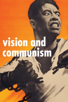 Vision And Communism : Victor Koretsky and Dissident Public Visual Culture, Paperback / softback Book