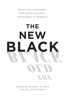 The New Black : What Has Changed - and What Has Not - with Race in America, Paperback / softback Book