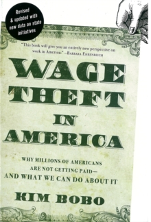 Wage Theft America : Why Millions of Working Americans Are Not Getting paid - and What We Can Do About It, Paperback / softback Book