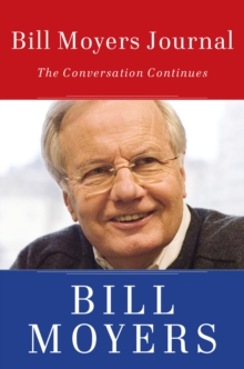 Bill Moyers Journal : The Conversation Continues, Paperback / softback Book