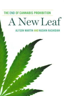 A New Leaf : The End of Cannabis Prohibition, Paperback / softback Book