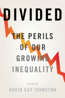 Divided : The Perils of Our Growing Inequality, Hardback Book
