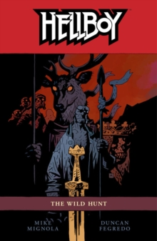 Hellboy Volume 9: The Wild Hunt, Paperback Book