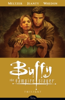 Buffy the Vampire Slayer : Twilight Season 8, volume 7, Paperback Book