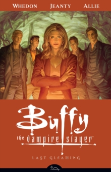 Buffy the Vampire Slayer : Last Gleaming Season 8, volume 8, Paperback Book