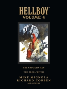 Hellboy Library Volume 4: The Crooked Man And The Troll Witch, Hardback Book