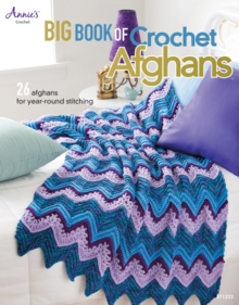 Big Book of Crochet Afghans : 26 Afghans for Year-Round Stitching, Paperback / softback Book