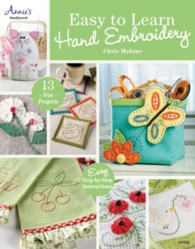 Easy to Learn Hand Embroidery : 13 Fun Projects, Paperback Book