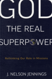 God the Real Superpower, Paperback / softback Book