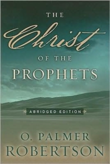 Christ of the Prophets, The, Paperback / softback Book