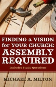 Finding a Vision for Your Church: Assembly Required, Paperback / softback Book